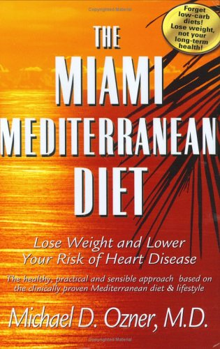 9780976508403: The Miami Mediterranean Diet: Lose Weight and Lower Your Risk of Heart Disease