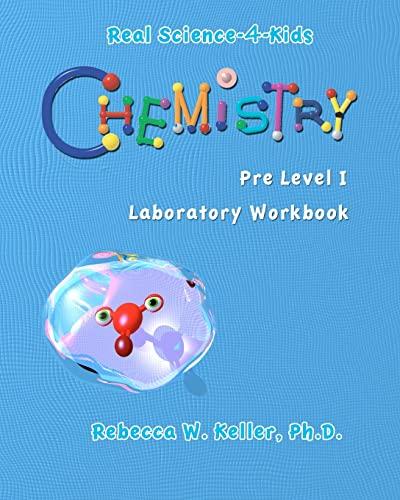 9780976509714: Real Science-4-Kids Chemistry Pre-Level I Student Workbook (Real Science-4-Kids (Paperback))