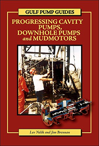 Gulf Pump Guides: Progressing Cavity Pumps, Downhole Pumps and Mudmotors: Jim Brennan; Lev Nelik