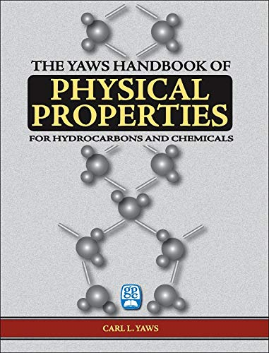 9780976511373: Yaws Handbook of Physical Properties: Physical Properties for More Than 41,000 Organic and Inorganic Chemical Compunds, Coverage for C1 to C100 Organics and Ac to Zr Inorganics