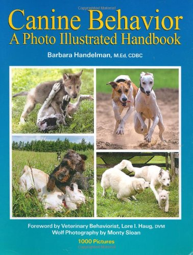 Canine Behavior: A Photo Illustrated Handbook: Barbara Handelman
