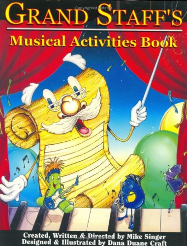 Grand Staff's Musical Activities Book (Grand Staff & His Musical Friends): Mike Singer