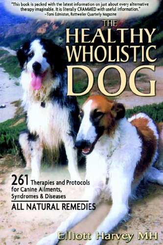 9780976515500: The Healthy Wholistic Dog