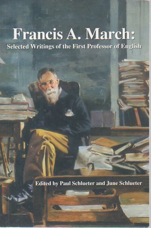 Francis A March: Selected Writings of the First Professor of English (Signed)
