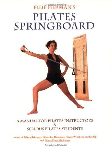 9780976518112: Ellie Herman's Pilates Springboard