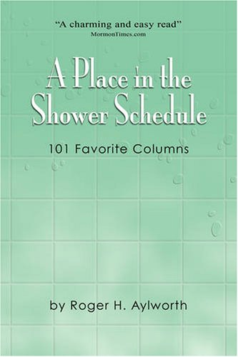 9780976518587: A Place in the Shower Schedule: 101 Favorite Columns
