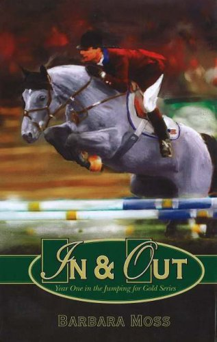 9780976519836: In and Out: Year One in the Jumping for Gold Series (Jumping for Gold)