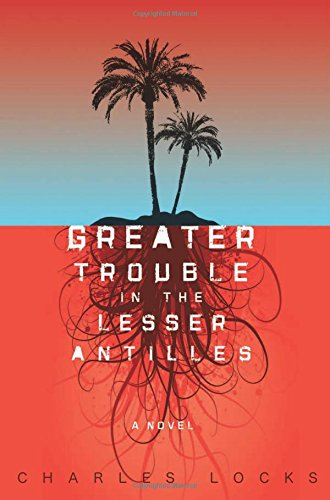 9780976520139: Greater Trouble in the Lesser Antilles