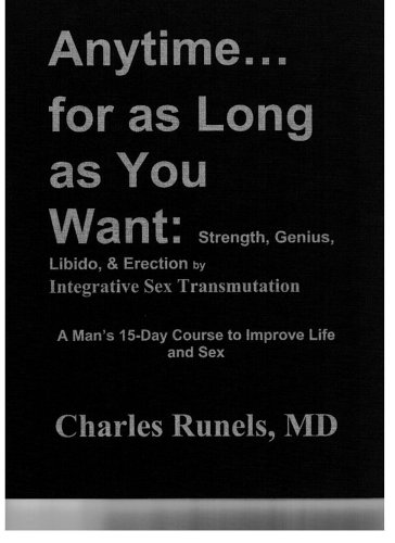 9780976521907: Anytime...for as Long as You Want: Strength, Genius, Libido & Erection by Integrative Sex Transmutation