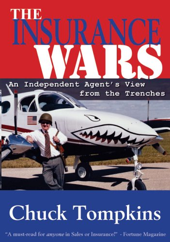 The Insurance Wars : An Independent Agent's View from the Trenches: Chuck Tompkins