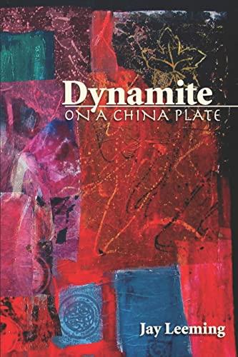 Dynamite on a China Plate: Jay Leeming