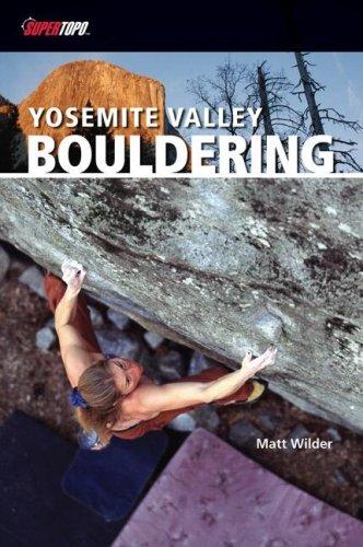 9780976523529: Yosemite Valley Bouldering (Supertopo)
