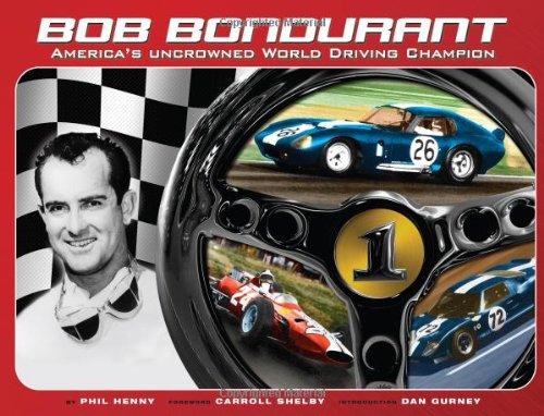 9780976524700: Bob Bondurant - America's Uncrowned World Driving Champion