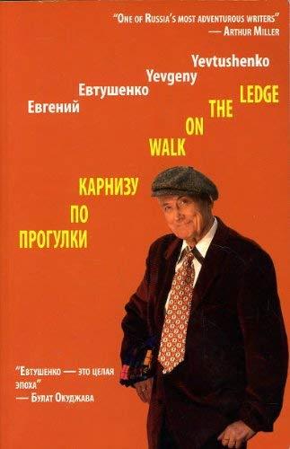 WALK ON THE LEDGE: YEVGENY YEVTUSHENKO