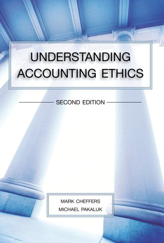 Understanding Accounting Ethics - 2nd Edition: Mark Cheffers and Michael Pakaluk