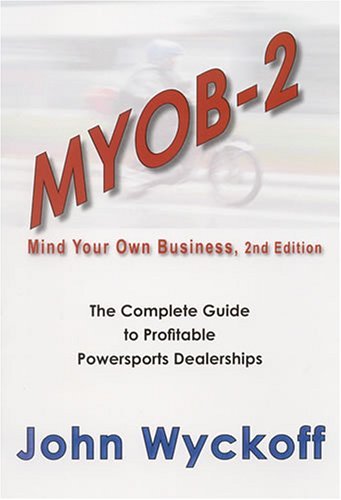 9780976530404: MYOB-2: The Complete Guide to Profitable Powersports Dealerships
