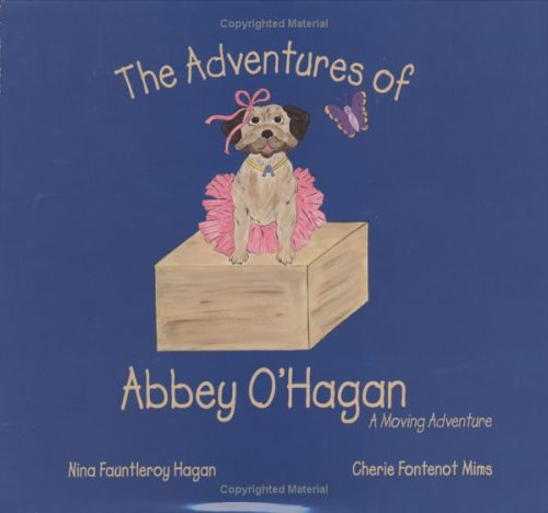 9780976533290: The Adventures of Abbey O'Hagan: The Pug (A Moving Adventure, Book 1)