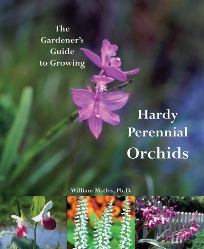 9780976533504: The Gardener's Guide to Growing Hardy Perennial Orchids