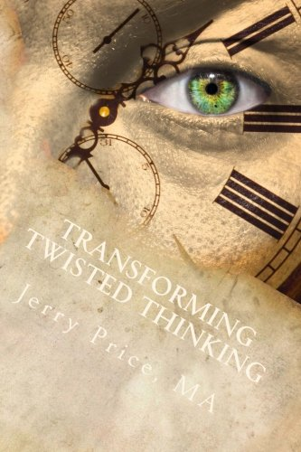 9780976541233: Transforming Twisted Thinking: Straight Thinkers Accept Responsibility