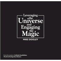 Leveraging the Universe & Engaging the Magic: Mike Dooley