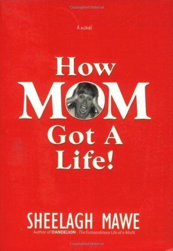 9780976542056: How Mom Got a Life