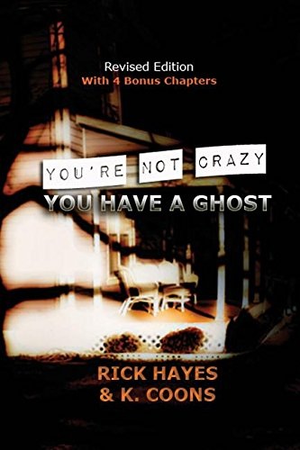 9780976543428: You're Not Crazy, You Have a Ghost