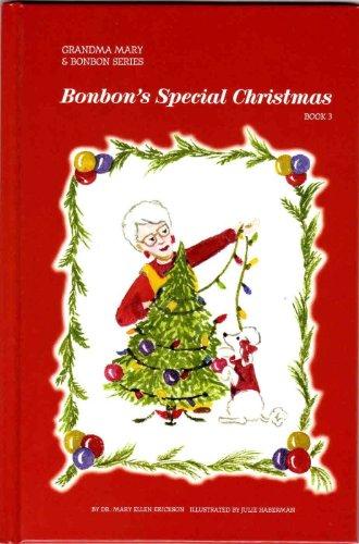 Bonbon's Special Christmas (Grandma Mary & Bonbon): Erickson, Mary Ellen