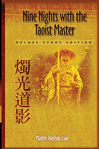 Nine Nights with the Taoist Master: Deluxe Study Edition (0976545403) by Waysun Liao