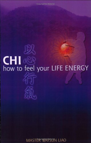 9780976545422: Chi: How to Feel Your Life Energy