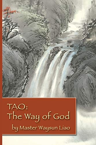 Tao: The Way of God (0976545446) by Waysun Liao