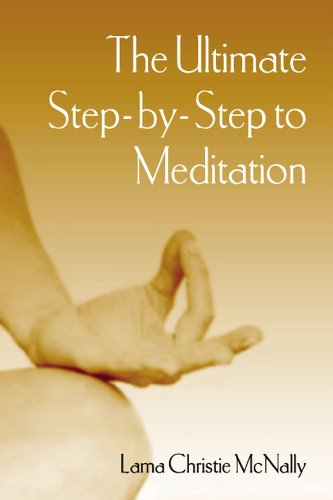 9780976546955: The Ultimate Step-By-Step To Meditation