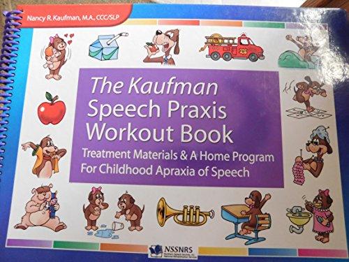 9780976549710: The Kaufman Speech Praxis Workout Book (Treatment Materials & a Home Program for Childhood Apraxia o