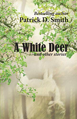 9780976550990: A White Deer And Other Stories, by the author of A Land Remembered