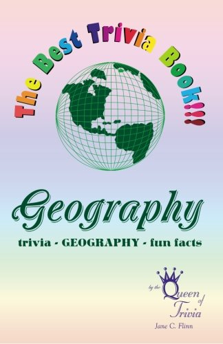 9780976551720: The Best Trivia Book of Geography!!!: Fun facts, creative humor, trivia...