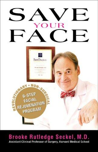 9780976551829: Save Your Face: The Revolutionary Non-surgical 6-step Facial Rejuvenation Program