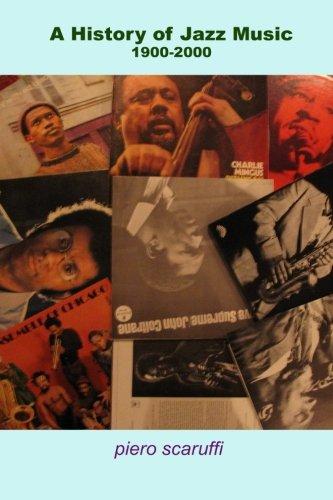 A History of Jazz Music 1900-2000: scaruffi, piero