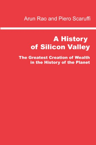 9780976553182: A History of Silicon Valley: The Greatest Creation of Wealth in the History of the Planet