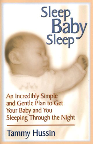 9780976556503: Sleep Baby Sleep: An Incredibly Simple and Gentle Plan to Get Your Baby and You Sleeping Through the Night