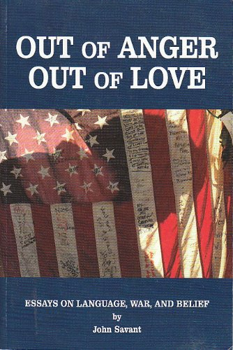 Out of Anger Out of Love -: John Savant