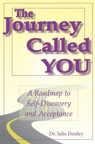 9780976560531: The Journey Called You: A Roadmap to Self-Discovery and Acceptance