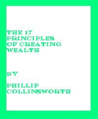 9780976563365: The 17 Principles of Creating Wealth