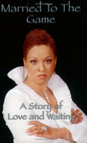 Married to the Game: A Story of: Lydia Harris/ Ellis