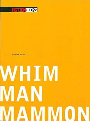 Whim Man Mammon: Smith, Abraham