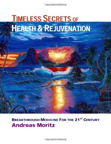 Timeless Secrets of Health and Rejuvenation: Moritz, Andreas