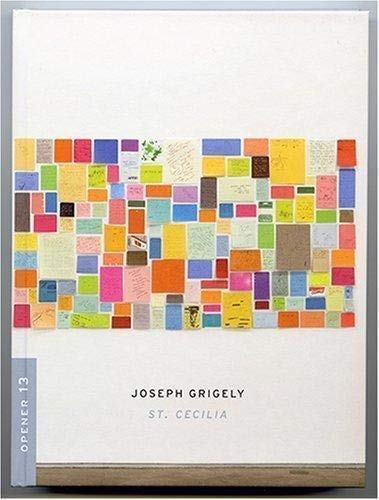 9780976572343: Joseph Grigely: St. Cecilia (Opener 13)