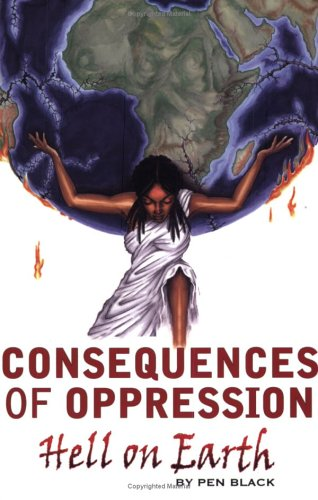 9780976573395: Consequences of Oppression: Hell on Earth