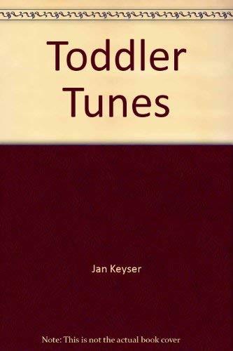 Toddler Tunes: Keyser, Jan