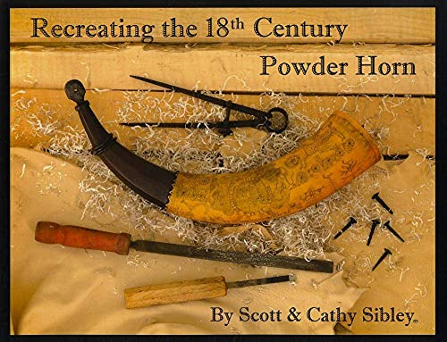 9780976579700: Recreating the 18th Century Powder Horn