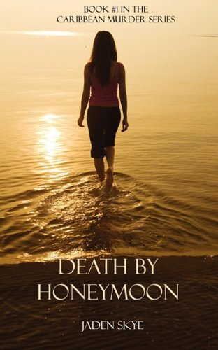 Death by Honeymoon (Book #1 in the: Skye, Jaden
