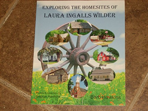 Exploring the Homesites of Laura Ingalls Wilder: Little House Site